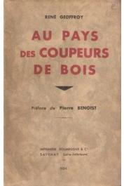 GEOFFROY René - Au pays des coupeurs de bois