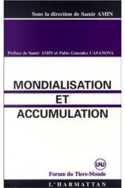 AMIN Samir, (sous la direction de) - Mondialisation et accumulation
