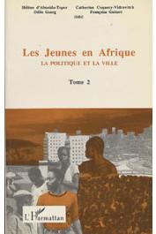 ALMEIDA-TOPOR Hélène d', COQUERY-VIDROVITCH Catherine, (éditeurs) -  Les jeunes en Afrique. Tome 2: la politique et la ville