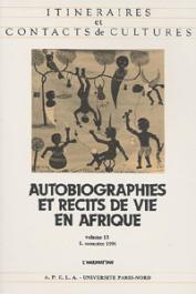 Itinéraires et Contacts de Culture - 13 / Autobiographies et récits de vie en Afrique