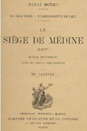 MONET Henri - El Hadj Omar, l'Ambassadeur de Dieu. Le siège de Médine (1857)