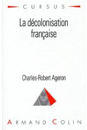 AGERON Charles-Robert - La décolonisation française