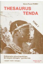 FERRY Marie-Paule - Thesaurus Tenda: dictionnaire ethnolinguistique de langues sénégalo-guinéennes (bassari, bedik, konyagi). Volume 2.