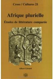 GERARD Albert - Afrique plurielle: Etudes de littérature comparée