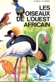 SERLE William, MOREL Gérard J. - Les oiseaux de l'Ouest africain