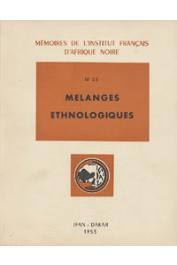 DELMONT P., DUBIE P., FROELICH Jean-Claude, LERICHE A., LIFCHITZ D. et PAULME Denise, MONTEIL Charles - Mélanges ethnologiques