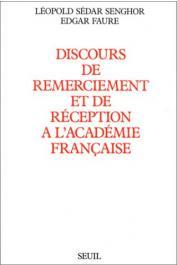 SENGHOR Léopold Sedar, FAURE Edgard - Discours de remerciement et  de réception à l'Académie française
