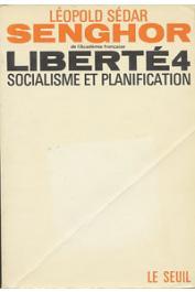 SENGHOR Léopold Sedar - Liberté 4: Socialisme et planification