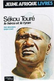 KAKE Ibrahima Baba - Sékou Touré, le héros et le tyran