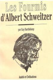 BARTHELEMY Guy - Les fourmis d'Albert Schweitzer