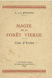 BOULNOIS Jean, BOULNOIS L. - Magie de la forêt vierge: Côte d'Ivoire