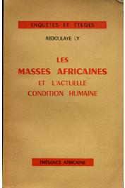LY Abdoulaye - Les masses africaines et l'actuelle condition humaine