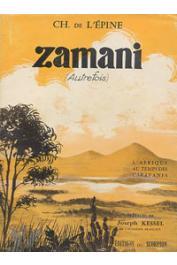 L'EPINE Charles de - Zamani (autrefois): l'Afrique au temps des caravanes