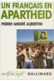 ALBERTINI Pierre-André - Un Français en apartheid