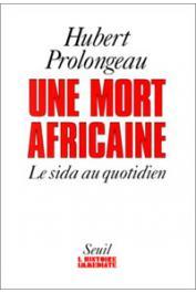 PROLONGEAU Hubert - Une mort africaine: le sida au quotidien