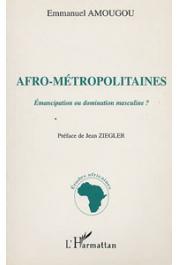 AMOUGOU Emmanuel - Afro-métropolitaines: émancipation ou domination masculine ?