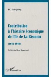 HO Hai Quang - Contribution à l'histoire économique de l'ile de la Réunion (1642-1848)