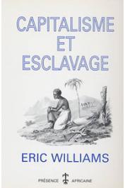 WILLIAMS Eric - Capitalisme et esclavage (réédition 1998)
