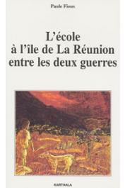 FIOUX Paule - L'école à l'île de la Réunion entre les deux guerres
