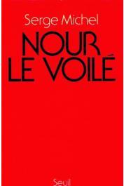 MICHEL Serge - Nour le voilé. De la casbah au Congo. Du Congo au désert. La révolution