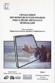 BARRY-GERARD Mariama, DIOUF Taib, FONTENEAU Alain, (éditeurs) - L'évaluation des ressources exploitables par la pêche artisanale sénégalaise - Symposium de Dakar, 8-13 février 1993. Vol 1: Compte rendu des discussions et des conclusions - Vol 2: Document
