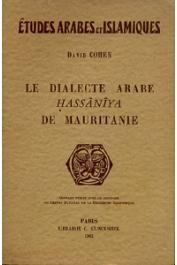 COHEN David - Le dialecte arabe Hassaniya de Mauritanie
