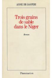 GASPERI Anne de - Trois grains de sable dans le Niger
