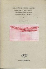 SAUTTER Gilles, BLANC-PAMARD Chantal (textes choisis avec le concours de) - Parcours d'un géographe. Des paysages aux ethnies. De la brousse à la ville. De l'Afrique au monde Tome II