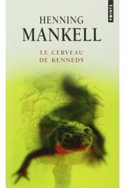 MANKELL Henning - Le cerveau de Kennedy (édition 2014)