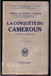 AYMERICH, (Général de Division) - La conquête du Cameroun (1er Aout 1914 - 20 Février 1916)