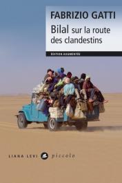 GATTI Fabrizio - Bilal. Sur la route des clandestins. Edition augmentée (édition 2019)