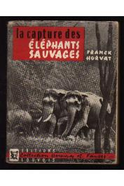 HORVAT Frank - La capture des éléphants sauvages (avec sa jaquette)