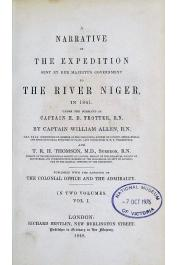 ALLEN William, (Captain), THOMSON T.R.H., (Surgeon) - A Narrative of the Expedition sent by her Majesty's Government to the River Niger in 1841 under the Command of Captain H.D. Trotter