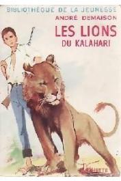 DEMAISON André - Les lions du Kalahari (édition de 1963)