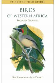 BORROW Nik, DEMEY Ron - Birds of Western Africa. (2014)