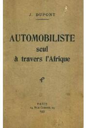 DUPONT J. - Automobiliste seul à travers l'Afrique