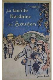 DECOURT Fernand, (docteur) - La famille Kerdalec au Soudan (Essai de vulgarisation coloniale)