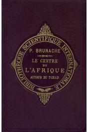 BRUNACHE P. - Le Centre de l'Afrique. Autour du Tchad (couverture)