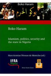 PEROUSE DE MONTCLOS Marc-Antoine (edited by) - Boko Haram. Islamism, Politics, Security and the State in Nigeria