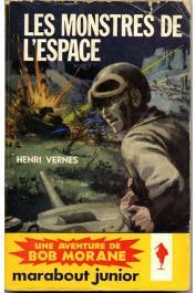 VERNES Henri - Les monstres de l'espace. Une aventure de Bob Morane