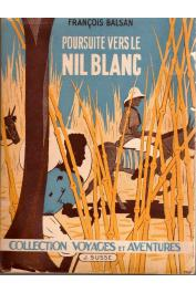 BALSAN François - Poursuite vers le Nil Blanc (avec sa jaquette illustrée)