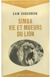 GUGGISBERG C.A.W - Simba. Vie et moeurs du lion (sans jaquette)