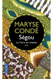 CONDE Maryse - Ségou: 2/ La terre en miettes