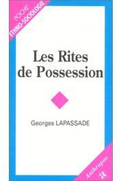 LAPASSADE Georges - Les rites de possession