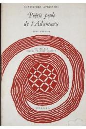 LACROIX Pierre-Francis - Poésie peule de l'Adamawa. Tome 1