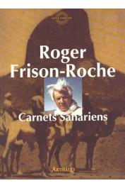 FRISON-ROCHE Roger - Carnets sahariens: l'appel du Hoggar et autres méharées (édition de 1996)