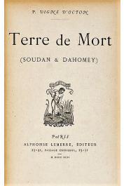 VIGNE D'OCTON Paul - Terre de mort (Soudan et Dahomey)