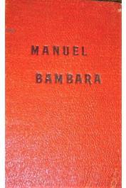 SAUVANT Mgr., (de la Société des Missionnaires d'Afrique - vicaire apostolique de Bamako) - Manuel Bambara. 3 e édition Revue et corrigée