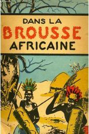 MAURIL M.H. - Dans la brousse africaine. Le docteur E.G. Marcus en face de la maladie et de la superstition dans l'Est-Africain