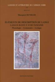 DUNHAM M. - Eléments de description du langi. Langue bantu F.33 de Tanzanie. Phonologie - Grammaire - Lexique